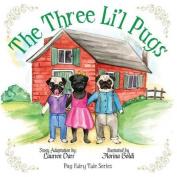 The Three Li'l Pugs