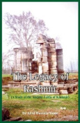 The Legacy of Kashmir- A Study of the Ancient Faiths of Kashmir