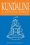 Kundalini a Gentle Force