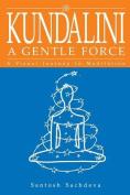 Kundalini a Gentle Force