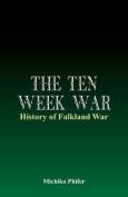The Ten Week War - History of Falkland War