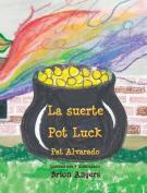 La Suerte * Pot Luck [Spanish]