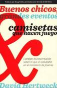 Buenos Chicos, Grandes Eventos y Camisetas Que Hacen Juego [Spanish]