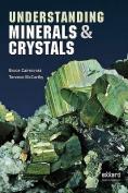 Understanding Minerals and Crystals