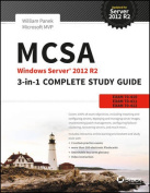 MCSA Windows Server 2012 R2 3-in-1 Complete Study Guide
