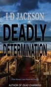 Deadly Determination