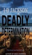 Deadly Determination
