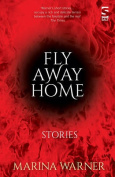 Fly Away Home: Stories
