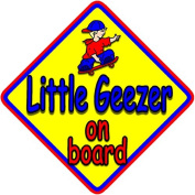 * Little Geezer on board * novelty baby on board car window sign