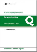 The Building Regulations 2010: Approved Document Q: Security - Dwellings