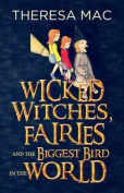 Wicked Witches, Fairies and the Biggest Bird in the World