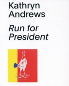 Kathryn Andrews - Run for President
