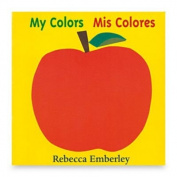 My Colours/mis Colores English/spanish Bilingual Board Book By Rebecca Emberly