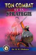 Ton Combat Et Ta Strategie [FRE]