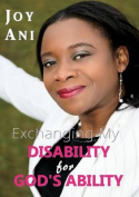 Exchanging My Disability for God's Ability