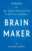 A Review of Dr. David Perlmutter and Kristin Loberg's Brain Maker