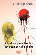 Maquina Para Borrar Humanidades [Spanish]