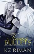 Kissing Bullets