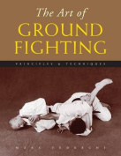 The Art of Ground Fighting