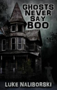 Ghosts Never Say Boo