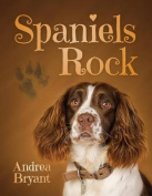Spaniels Rock: Book 1