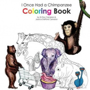 I Once Had a Chimpanzee Coloring Book