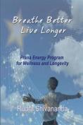 Breathe Better Live Longer