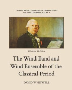 The History and Literature of the Wind Band and Wind Ensemble