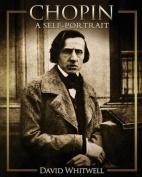 Chopin: A Self-Portrait