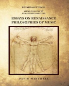 Essays on Renaissance Philosophies of Music