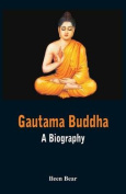 Gautama Buddha - A Biography