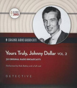 Yours Truly, Johnny Dollar, Vol. 2  [Audio]