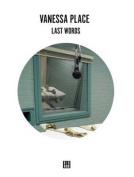 Vanessa Place - Last Word
