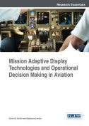 Mission Adaptive Display Technologies and Operational Decision Making in Aviation