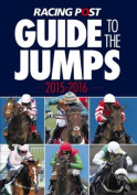 Racing Post Guide to the Jumps 2015-2016