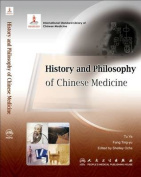 History and Philosophy of Chinese Medicine