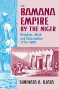 The Bamana Empire by the Niger