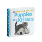 Baby Touch And Feel Puppies And Kittens Board Book