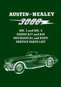 Austin-Healey 3000 MK. 2 and MK. 3 Series BJ7 and BJ8 Mechanical and Body Service Parts List