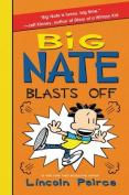Big Nate Blasts Off (Big Nate)