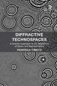 Diffractive Technospaces