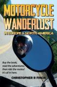 Motorcycle Wanderlust in Europe and North America