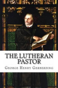 The Lutheran Pastor