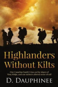 Highlanders Without Kilts