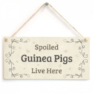 Spoiled Guinea Pigs Live Here - Beautiful Handmade Gift Sign For Guinea Pig Owners