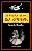 Le Lievre Blanc Du Yunnan [FRE]