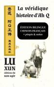 La Veridique Histoire D'Ah Q / Edition Bilingue [FRE]