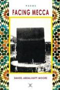 Facing Mecca / Poems