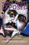 Marcel Proust Exposed