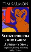 Schizophrenia - Who Cares?
